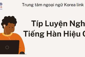 Típ luyện nghe tiếng Hàn hiệu quả