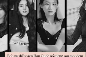 Bốn nữ diễn viên Hàn Quốc nổi tiếng sau một đêm