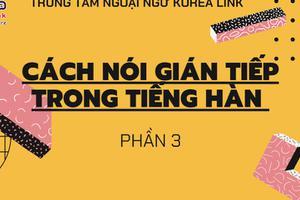 Ngữ pháp 21: Cách nói gián tiếp trong tiếng Hàn - phần 3