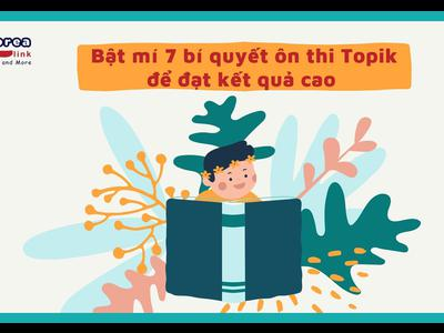 Bật mí 7 bí quyết ôn thi Topik để đạt kết quả cao