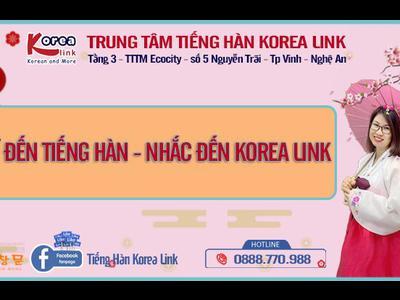 KOREA LINK - ĐÀO TẠO TIẾNG HÀN CHUYÊN NGHIỆP TẠI NGHỆ AN