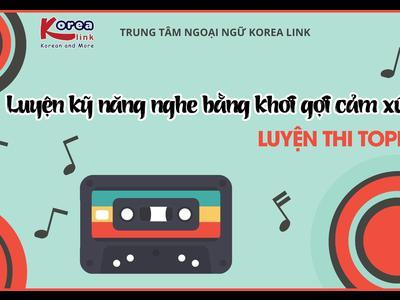 Luyện thi TOPIK - Luyện kỹ năng nghe bằng khơi gợi cảm...