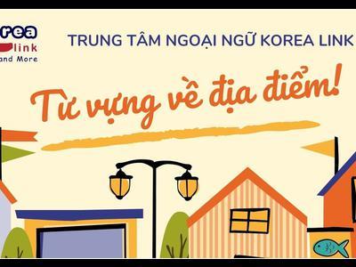 Từ vựng tiếng Hàn theo chủ đề: Địa điểm