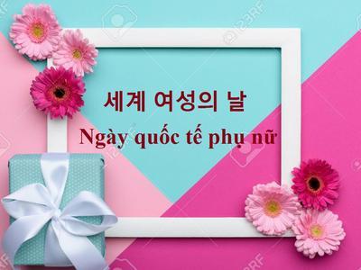 Từ vựng tiếng Hàn về ngày Quốc Tế Phụ Nữ 8-3