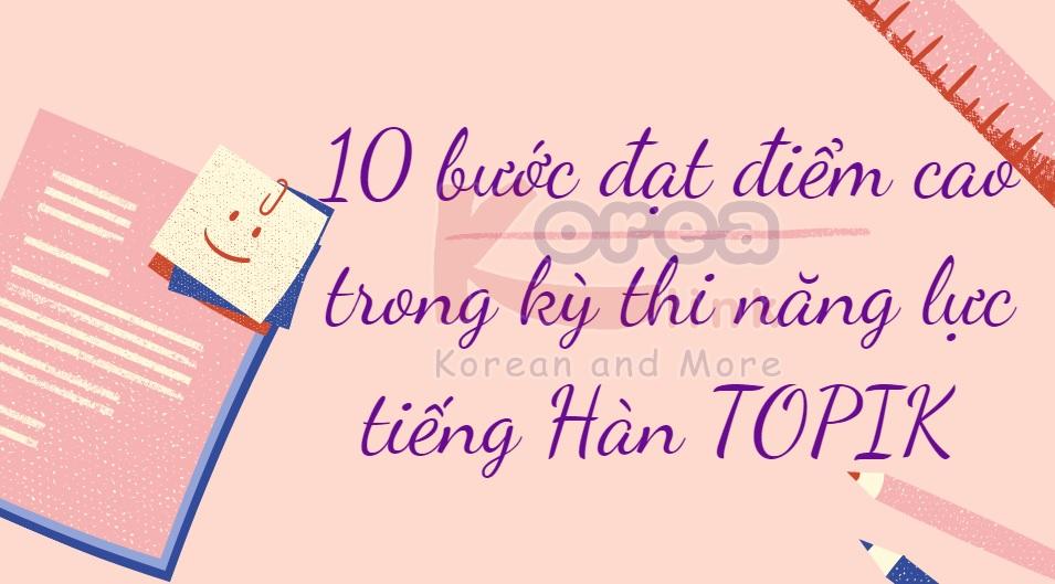 10 bước đạt điểm cao trong kỳ thi năng lực tiếng Hàn TOPIK